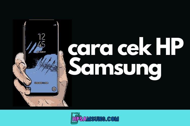 cara cek HP Samsung j2