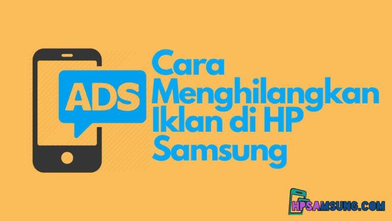 cara menghilangkan iklan pop up di hp samsung