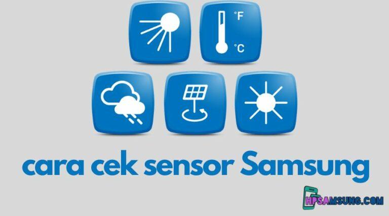 cara cek sensor samsung