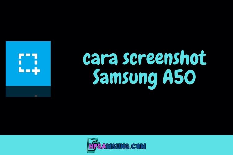 cara screenshot samsung a50 dan a51s