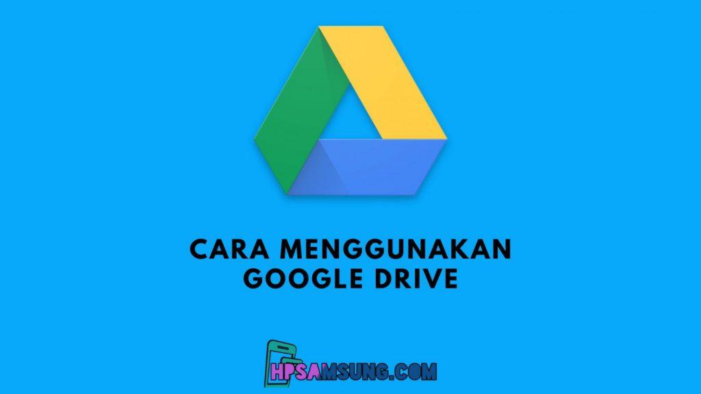 cara menggunakan google drive yang benar
