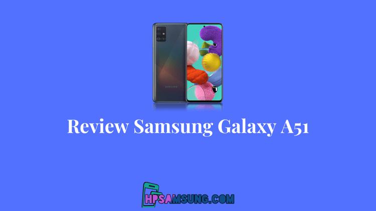 review lengkap samsung galaxy a51
