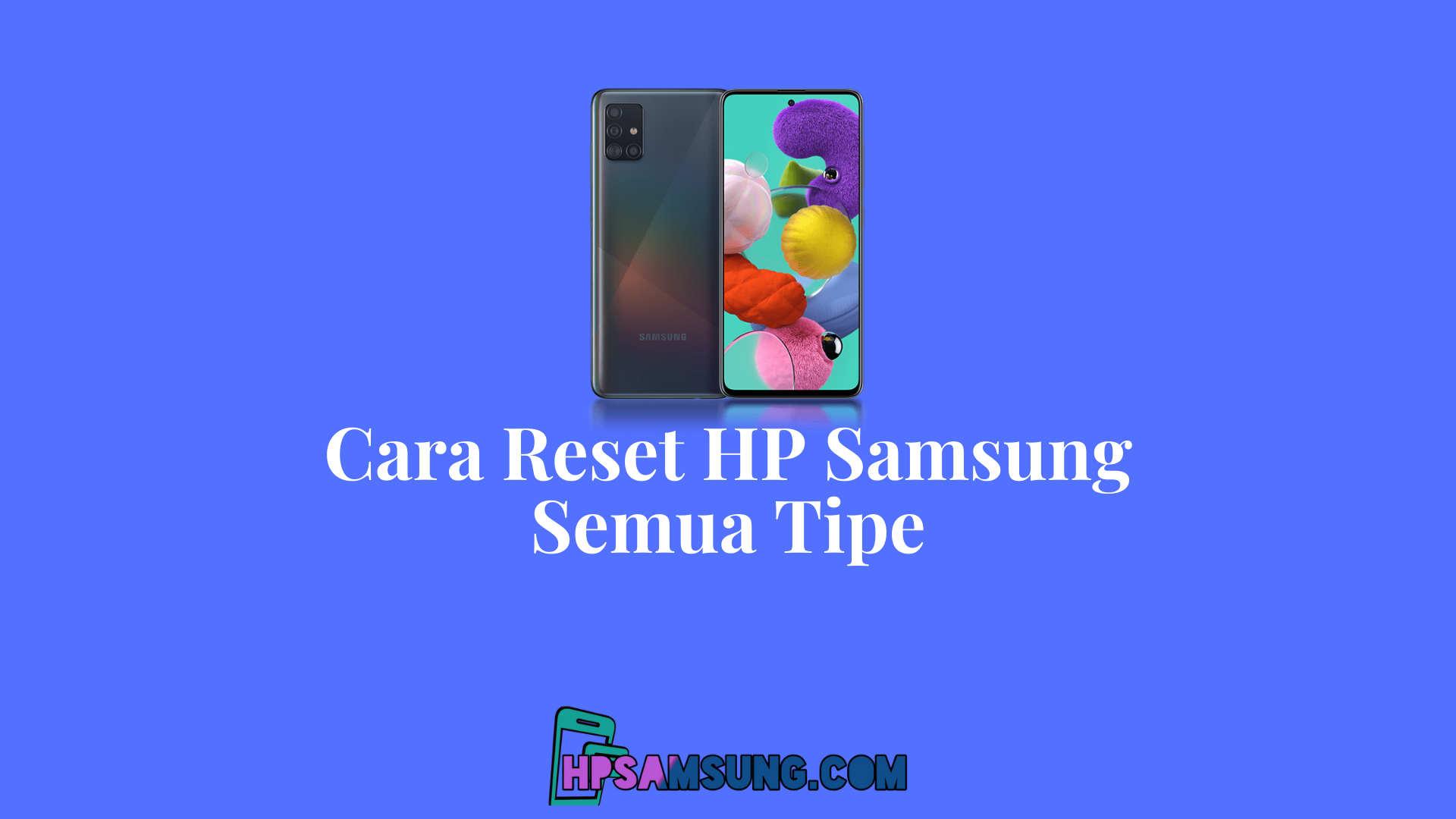 Cara Reset HP Samsung tanpa menghilangkan data